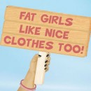 Fat Girls Like Nice Clothes Too!